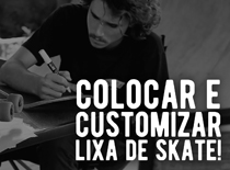 Como colocar e customizar a lixa de skate - Rock City Plus com Gustavo Rizzotto
