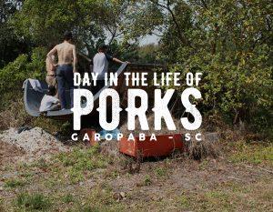 Day in the life of PORKS - Garopaba SC