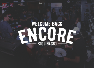 Welcome Back Encore - Esquina 360