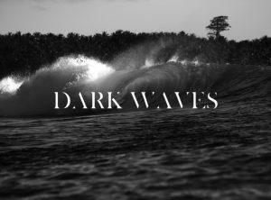 Dark Waves - Novo quadro de vídeos de surf